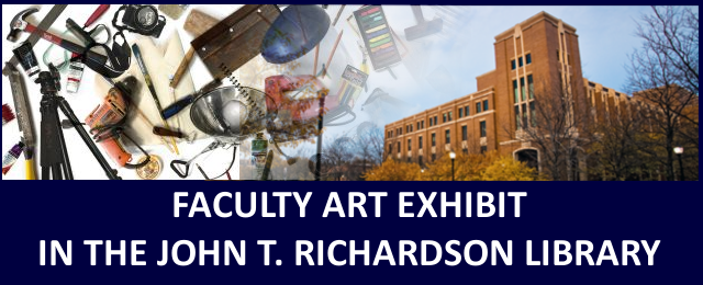 Annual Faculty Art Exhibit in the Richardson Library