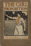 The Girl Proposition by George Ade