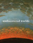Julia Thecla: Undiscovered Worlds (exhibit catalog cover)