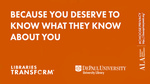 Libraries Transform ... Because you deserve to know what they know about you