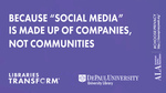 """Libraries transform ... Because """"social media"""" is made up of companies, not communities"""