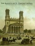 The Basilica of St. Vincent DePaul: Architecture of the Catholic Renouveau in Paris
