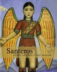 Santeros: A Living Tradition in American Art from the Southwest by Louise Lincoln, Chuck Rosenak, and Thomas J. Steele