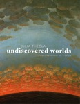 Julia Thecla: Undiscovered Worlds