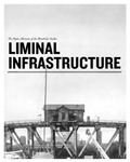 Liminal Infrastructure: The Optics Division of the Metabolic Studio by Gregory J. Harris and Lawrence Weschler