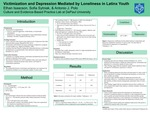 Victimization and Depression Mediated by Loneliness in Latinx Youth by Ethan Issacson, Sofia Sytniak, and Antonio Polo