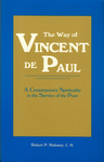 The Way of Vincent de Paul : a Contemporary Spirituality in the Service of the Poor by Robert P. Maloney, C.M.