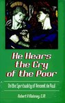 He Hears the Cry of the Poor: On the Spirituality of Vincent de Paul by Robert P. Maloney, C.M.