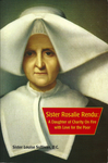 Sister Rosalie Rendu: A Daughter of Charity On Fire with Love for the Poor by Louise Sullivan, D.C.