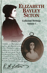 Collected Writings: Volume 1 by Elizabeth Ann Seton, Saint