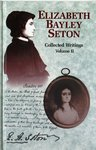 Collected Writings: Volume 2 by Elizabeth Ann Seton, Saint