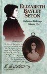 Collected Writings: Volume 3a by Elizabeth Ann Seton, Saint