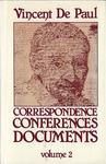 Correspondence, Conferences, Documents, Volume II. Correspondence vol. 2 (January 1640-July 1646). by Vincent de Paul and Pierre Coste C.M.