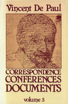 Correspondence, Conferences, Documents, Volume III. Correspondence vol. 3 (August 1646-March 1650). by Vincent de Paul and Pierre Coste C.M.