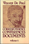 Correspondence, Conferences, Documents, Volume IV. Correspondence vol. 4 (April 1650-July 1653). by Vincent de Paul and Pierre Coste C.M.