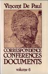 Correspondence, Conferences, Documents, Volume VI. Correspondence vol. 6 (July 1656-November 1657) by Vincent de Paul and Pierre Coste C.M.