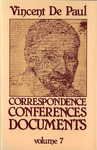 Correspondence, Conferences, Documents, Volume VII. Correspondence vol. 7 (December 1657-June 1659) by Vincent de Paul and Pierre Coste C.M.