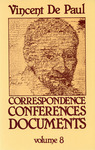 Correspondence, Conferences, Documents, Volume VIII. Correspondence vol. 8 (July 1659-September 1660) by Vincent de Paul and Pierre Coste C.M.