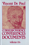 Correspondence, Conferences, Documents, Volume XIIIb. Documents vol. 2 by Vincent de Paul and Pierre Coste C.M.